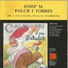 Libros de segunda mano: JOSEP M. FOLCH I TORRES, PER UNA CULTURA CATALANA MAJORITARIA – FUNDACIÓ JAUME I – NADALA 1980. Lote 116175123