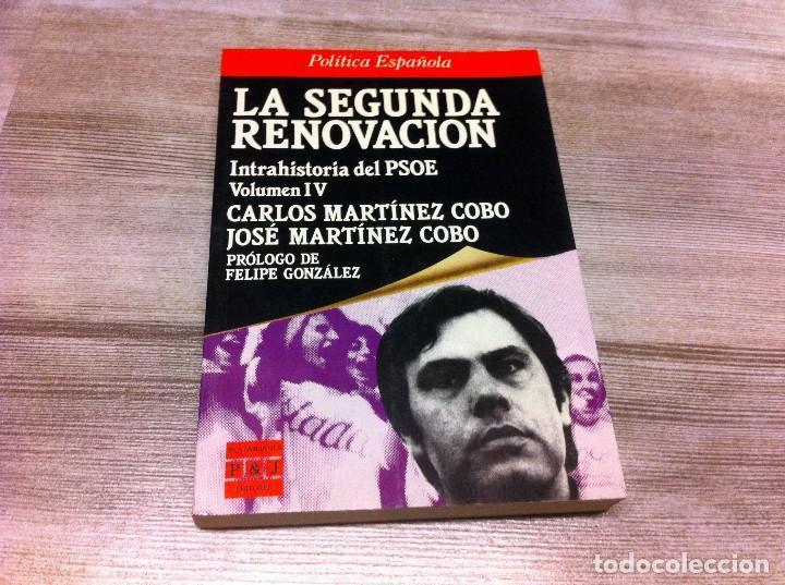 CARLOS COBO - JOSÉ COBO. LA SEGUNDA RENOVACIÓN. INTRAHISTORIA DEL PSOE. VOLUMEN IV. 1991 (Libros de Segunda Mano - Historia - Otros)