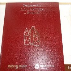 Libros de segunda mano: IMAGENES DE LA CARTUJA DE BURGOS. Lote 116191343