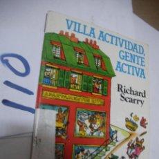 Libros de segunda mano: VILLA ACTIVIDAD, GENTE ACTIVA - RICHARD SCARRY. Lote 116206595