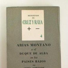 Libros de segunda mano: ARIAS MONTANO Y EL DUQUE DE ALBA EN LOS PAÍSES BAJOS, POR HERTA SCHUBART. RENUEVOS DE CRUZ Y RAYA 4. Lote 116239047