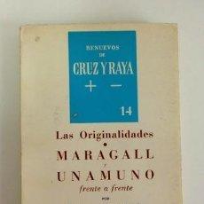 Libros de segunda mano: LAS ORIGINALIDADES. MARAGALL Y UNAMUNO FRENTE A FRENTE. POR JOAN FUSTER. RENUEVOS DE CRUZ Y RAYA 14. Lote 116239499