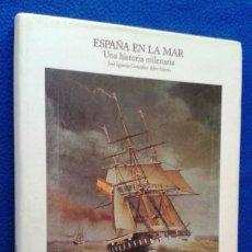 Libros de segunda mano: ESPAÑA EN LA MAR (UNA HISTORIA MILENARIA) - JOSÉ IGNACIO GONZÁLEZ-ALLER. Lote 116245763