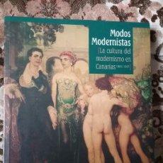 Libros de segunda mano: MODOS MODERNISTAS (LA CULTURA DEL MODERNISMO EN CANARIAS 1900-1925) (NESTOR DE LA TORRE).. Lote 116258855