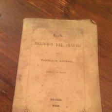 Libros de segunda mano: ANTIGUO LIBRO LA RELIGION DEL DINERO POR NAPOLEON ROUSSEL MADRID AÑO 1869 . Lote 116283631