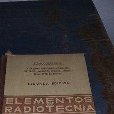 Libros de segunda mano: ELEMENTOS DE RADIOTECNIA TOMÓ SEGUNDO. Lote 116285599