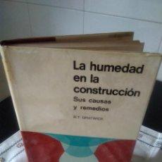 Libros de segunda mano: 22-LA HUMEDAD EN LA CONSTRUCCION, SUS CAUSAS Y REMEDIOS, R.T.GRATWICK, 1971. Lote 116294663