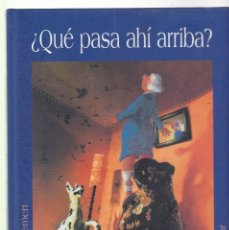 Libros de segunda mano: ¿QUE PASA AHI ARRIBA? - KÓKINOS ED 1999. Lote 134545206
