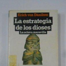 Libros de segunda mano: LA ESTRATEGIA DE LOS DIOSES. LA OCTAVA MARAVILLA. - VON DANIKEN, ERICH. TDK337. Lote 116329731