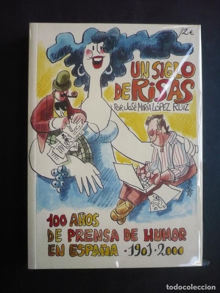 UN SIGLO DE RISAS. 100 AÑOS DE PRENSA DE HUMOR EN ESPAÑA, 1901-2000. - LÓPEZ RUIZ, JOSÉ MARÍA. (Libros de Segunda Mano - Bellas artes, ocio y coleccionismo - Otros)