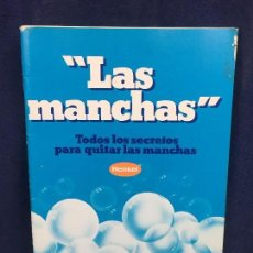 Libros de segunda mano: LIBRO MISTOL 1982 LAS MANCHAS TODOS LOS SECRETOS DE QUITAR LAS MANCHAS HENKEL. Lote 116352067