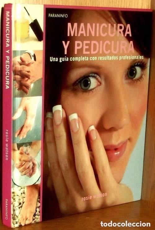 B486 - MANICURA. PEDICURA. Guia Completa Con Resultados Profeisonales. Cosmetica. Belleza. segunda mano