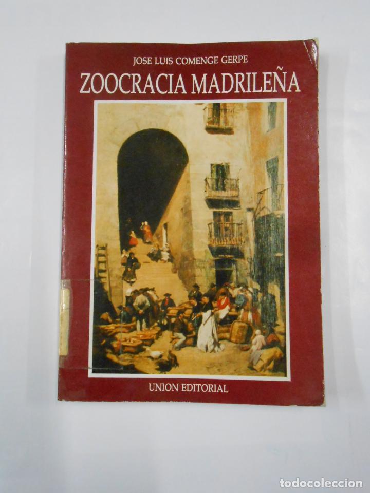 ZOOCRACIA MADRILEÑA. COMENGE GERPE, - JOSE LUIS. - TDK113 (Libros de Segunda Mano - Pensamiento - Otros)