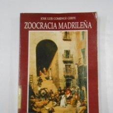 Libros de segunda mano: ZOOCRACIA MADRILEÑA. COMENGE GERPE, - JOSE LUIS. - TDK113. Lote 116374699