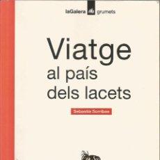 Libros de segunda mano: VIATGE AL PAÍS DELS LACETS – SEBASTIÀ SORRIBAS I ROIG. Lote 116384123