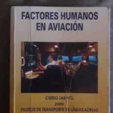 Libros de segunda mano: FACTORES HUMANOS EN AVIACIÓN / CURSO JAR-FCL / PILOTOS DE TRANSPORTE DE LÍNEAS AÉREAS / AMERICAN FLY. Lote 73859799