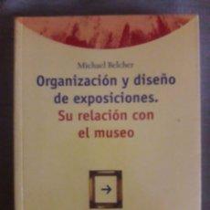 Libros de segunda mano: ORGANIZACIÓN Y DISEÑO DE EXPOSICIONES / MICHAEL BELCHER / TREA / 1ª REIMPRESIÓN 1997. Lote 92879175