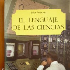 Libros de segunda mano: EL LENGUAJE DE LAS CIENCIAS - LUKA BRAJNOVIC - SALVAT 1969. Lote 116433355