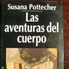 Libros de segunda mano: LAS AVENTURAS DEL CUERPO - SUSANA POTTECHER -. Lote 116461155