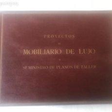 Libros de segunda mano: PROYECTOS DE MOBILIARIO DE LUJO Y SUMINISTRO DE PLANOS DE TALLER - ALFREDO GORDOVIL 1948.. Lote 116528143