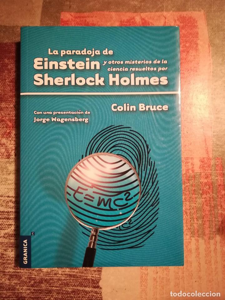 LA PARADOJA DE EINSTEIN Y OTROS MISTERIOS DE LA CIENCIA RESUELTOS POR SHERLOCK HOLMES - COLIN BRUCE (Libros de Segunda Mano - Ciencias, Manuales y Oficios - Otros)