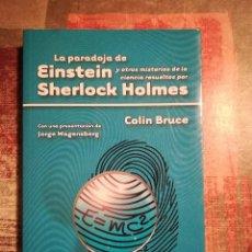 Libros de segunda mano: LA PARADOJA DE EINSTEIN Y OTROS MISTERIOS DE LA CIENCIA RESUELTOS POR SHERLOCK HOLMES - COLIN BRUCE. Lote 116541643