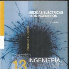 Libros de segunda mano - FRANCISCO J. CHACON. MEDIDAS ELECTRICAS PARA INGENIEROS. COLECCION INGENIERIA. COMILLAS - 116565163