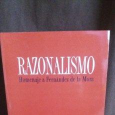 Libros de segunda mano: RAZONALISMO. HOMENAJE A FERNANDEZ DE LA MORA. Lote 116565287