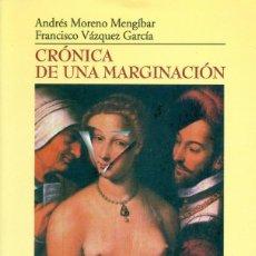 Libros de segunda mano: CRÓNICA DE UNA MARGINACIÓN. HISTORIA DE LA PROSTITUCIÓN EN ANDALUCÍA DESDE EL SIGLO XV. Lote 116567279