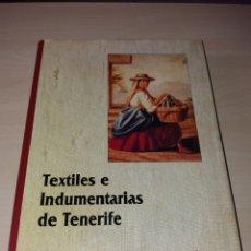 Libros de segunda mano: TEXTILES E INDUMENTARIAS DE TENERIFE (SANTA CRUZ DE TENERIFE, 1995) JOYA DESCATALOGADA¡¡. Lote 191225011