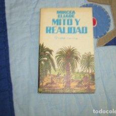 Libros de segunda mano: MITO Y REALIDAD , MIRCEA ELIADE. Lote 160073014