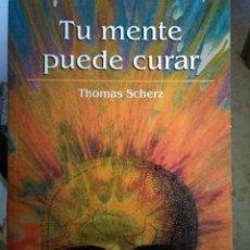 Libros de segunda mano: TU MENTE PUEDE CURAR DE THOMAS SCHERZ. Lote 116633431
