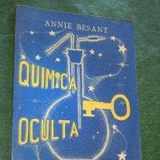 Libros de segunda mano: QUIMICA OCULTA. DE ANNIE BESANT Y CARLOS W. LEADBEATER. Lote 116660039