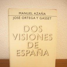 Libros de segunda mano: MANUEL AZAÑA/ JOSÉ ORTEGA Y GASSET: DOS VISIONES DE ESPAÑA (GALAXIA GUTENBERG, 2005) MUY BUEN ESTADO. Lote 190537860