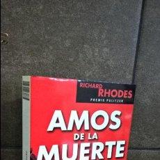 Libros de segunda mano: AMOS DE LA MUERTE. RICHARD RHODES. SEIX BARRAL 2005 PRIMERA EDICION EN COLECCION BOOKET.. Lote 116695739