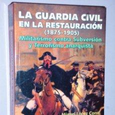 Libros de segunda mano: LA GUARDIA CIVIL EN LA RESTAURACIÓN (1875-1905). Lote 116736959