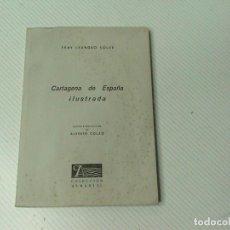 Libros de segunda mano: CARTAGENA DE ESPAÑA ILUSTRADA (AUTOR: FRAY LEANDRO SOLER) . Lote 116579479