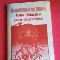 Libros de segunda mano: LA MÁQUINA DEL TIEMPO (ELIGE TU PROPIA AVENTURA) - GUÍA DIDÁCTICA PARA EDUCADORES. Lote 116738914
