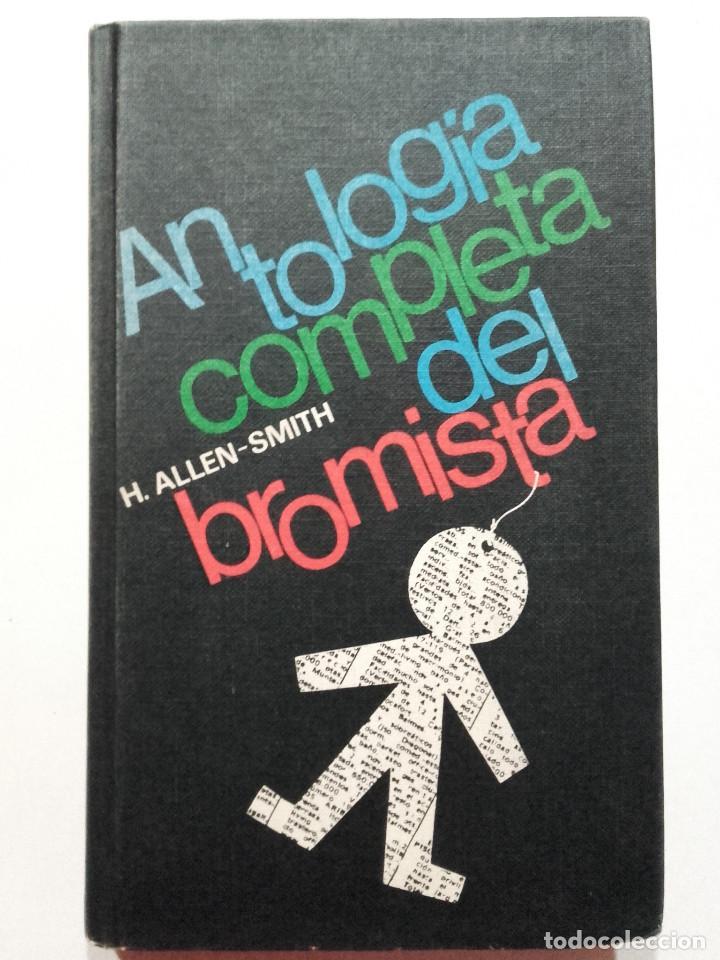 ANTOLOGÍA COMPLETA DEL BROMISTA - H. ALLEN-SMITH - CIRCULO DE LECTORES (Libros de Segunda Mano (posteriores a 1936) - Literatura - Otros)