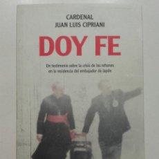 Libros de segunda mano: DOY FE - CARDENAL JUAN LUIS CIPRIANI - PLANETA - 2012. Lote 116753319