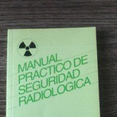 Libros de segunda mano: MANUAL PRÁCTICO DE SEGURIDAD RADIOLÓGICA GAMMAGRAFIA INDUSTRIAL. Lote 116756407