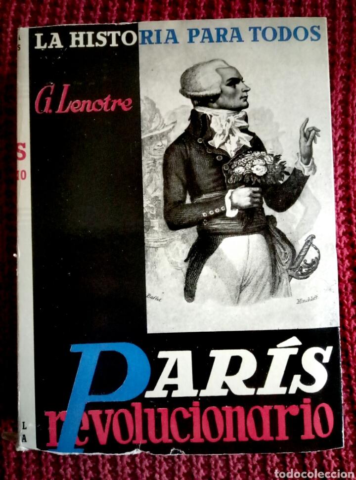 PARIS REVOLUCIONARIO.- G.LENOTRE.-EDIT. PLUS-ULTRA.AÑO 1947. CON 52 ILUSTRACIONES (Libros de Segunda Mano - Bellas artes, ocio y coleccionismo - Otros)
