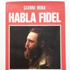 Libros de segunda mano: HABLA FIDEL (CASTRO) - GIANNI MINA - PROLOGO GABRIEL GARCIA MARQUEZ - 1988. Lote 116766015
