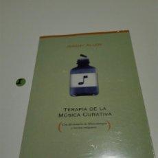 Libros de segunda mano: TERAPIA DE LA MUSICA CURATIVA. JEREMY ALLEN.. Lote 116794067