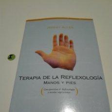 Libros de segunda mano: TERAPIA DE LA REFLEXOLOGIA. JEREMY ALLEN.. Lote 116795212