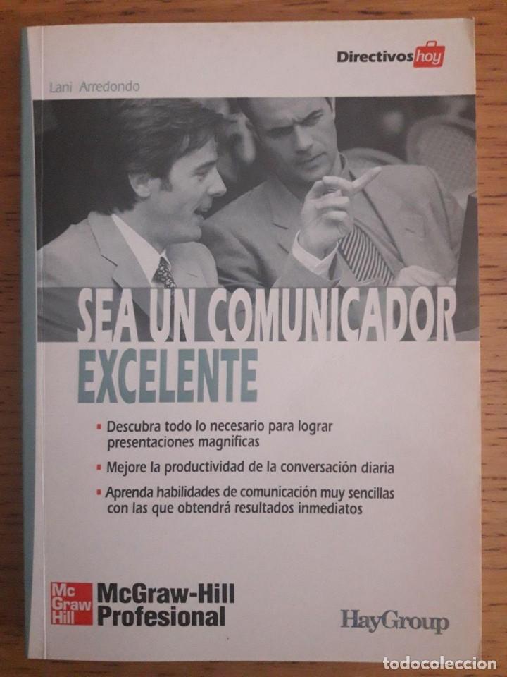 SEA UN COMUNICADOR EXCELENTE / LANI ARREDONDO / 2003 / HAYGROUP (Libros de Segunda Mano - Pensamiento - Otros)