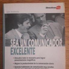 Libros de segunda mano: SEA UN COMUNICADOR EXCELENTE / LANI ARREDONDO / 2003 / HAYGROUP. Lote 56842132