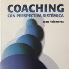 Libros de segunda mano: COACHING CON PERSPECTIVA SISTEMÁTICA / JOAN PALOMERAS / PRIMERA EDICIÓN / 2007 / ATENAS. Lote 56841746