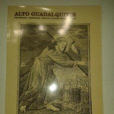Libros de segunda mano: ALTO GUADALQUIVIR ESPECIAL SEMANA SANTA CORDOBESA 2006 VARIOS EDITA CAJASUR . Lote 116819887