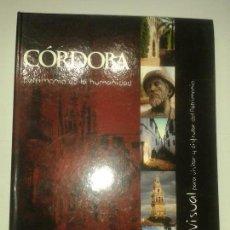Libros de segunda mano: CÓRDOBA PATRIMONIO DE LA HUMANIDAD 2002 GUÍA VISUAL PARA VISITAR Y DISFRUTAR ED. DIARIO CÓRDOBA. Lote 116820507